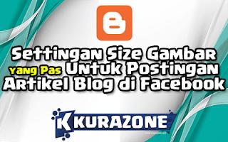 Settingan Size Gambar Thumbnail yang Pas Untuk Postingan Artikel Blog di Facebook