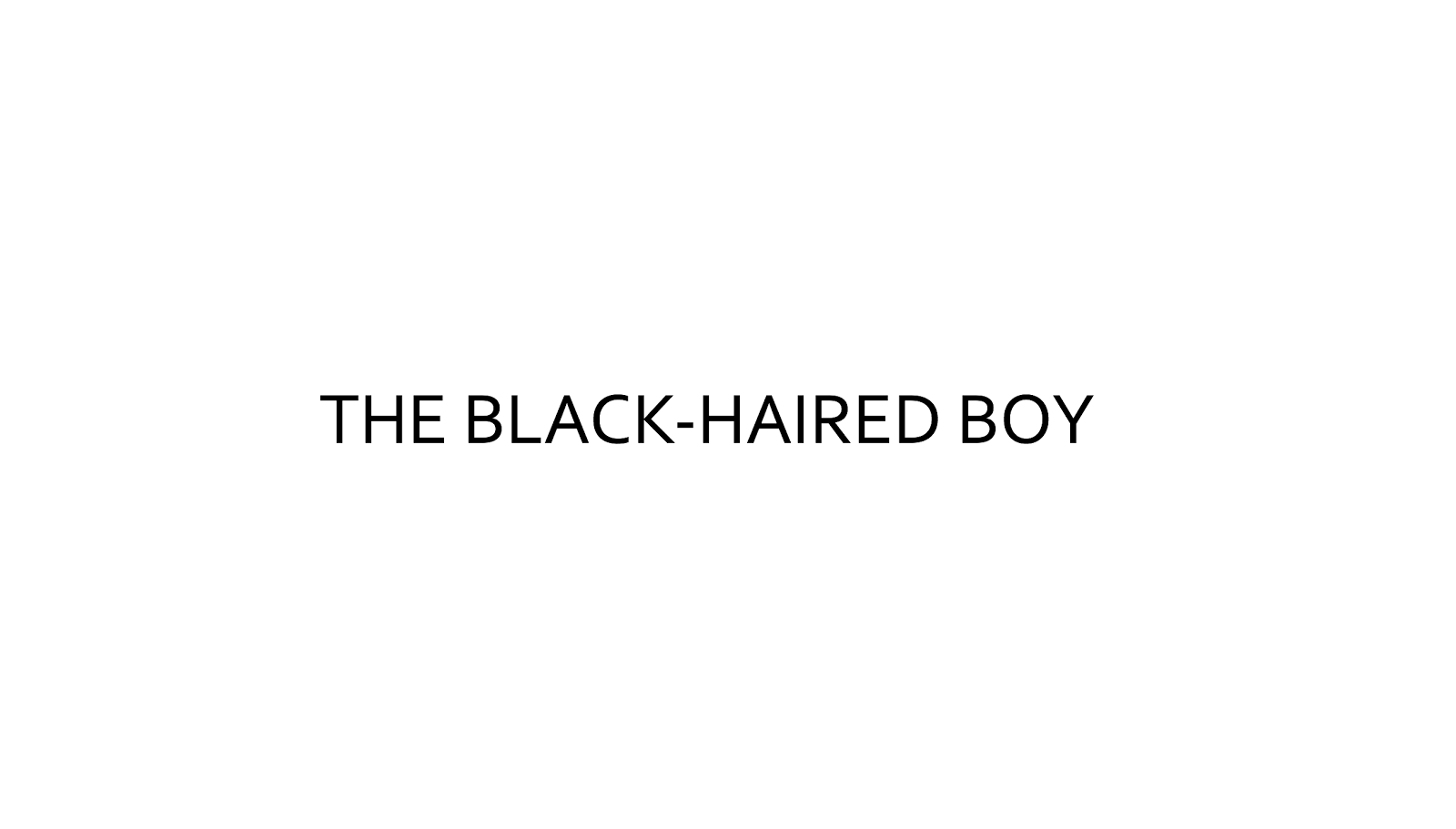 The Black-Haired Boy
