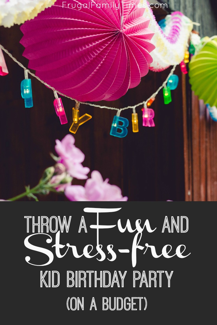 Throw A Fun And Stress Free Kid Birthday Party On Budget