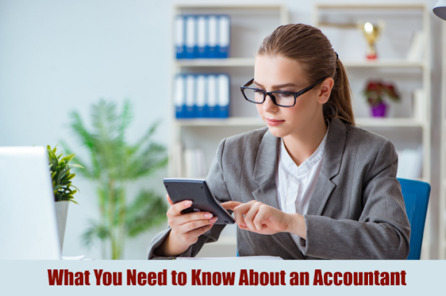 What You Need to Know About an Accountant