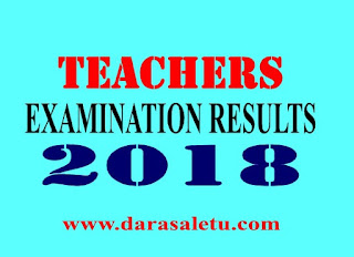 TEACHES EXAMINATIONS RESULTS 2018