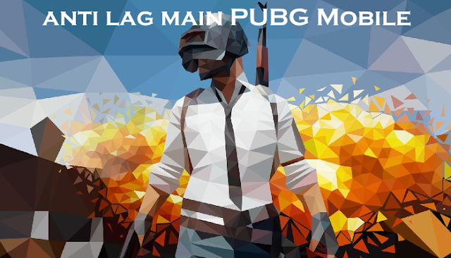 Cara Mengatasi Agar Tidak Lag / Patah - Patah Saat Bermain Game PUBG Mobile di Android