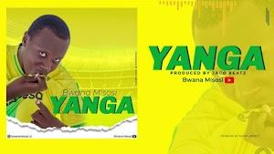 Download Audio   Bwana Misosi - Yanga