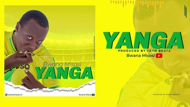 Download Audio | Bwana Misosi - Yanga