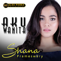 Lirik Lagu Shana Prameswary Aku Wanita
