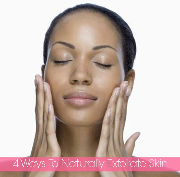 4 Ways To Naturally Exfoliate Skin  via   www.productreviewmom.com