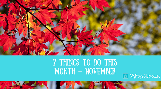 7 Things To Do This Month – November