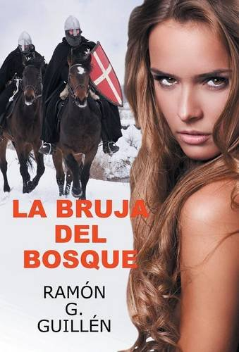 La bruja del bosque (Spanish Edition) by Ramón G. Guillén
