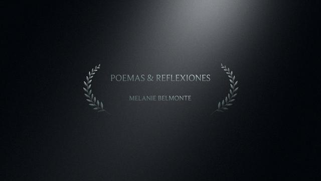Poemas & Reflexiones. Autora: Melanie Belmonte