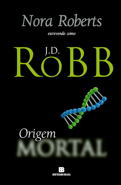 Origem mortal J.D. Robb