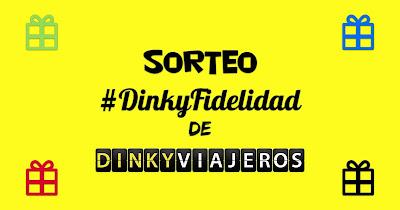 SORTEO #DinkyFidelidad
