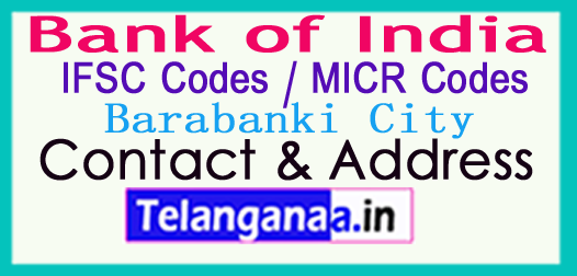 Bank of India IFSC Codes MICR Codes in Barabanki City