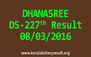 DHANASREE DS 227 Lottery Result 08-03-2016