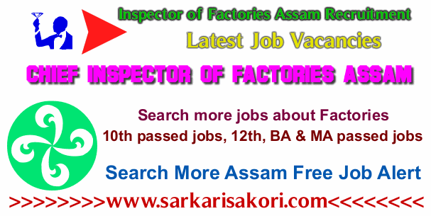 Inspector of Factories Assam Recruitment