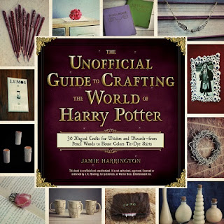 The Unofficial Guide to Crafting the World of Harry Potter cover