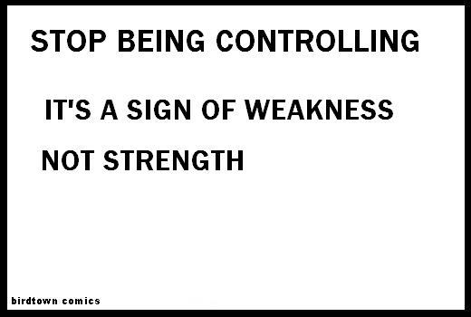 Stop being controlling