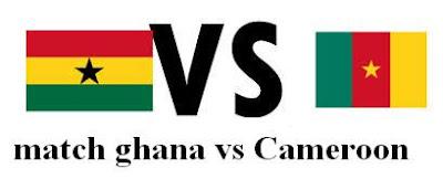 مباراة غانا والكاميرون match cameroon vs ghana dates times