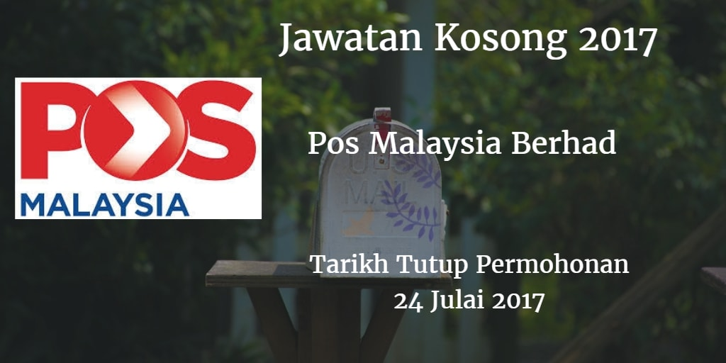 Jawatan Kosong Pos Malaysia Berhad 24 Julai 2017