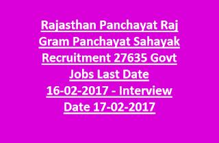 Rajasthan Panchayat Raj Gram Panchayat Sahayak Recruitment 27635 Govt Jobs Last Date 16-02-2017 Interview Date 17-02-2017