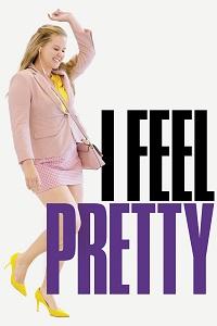 Watch I Feel Pretty Online Free in HD