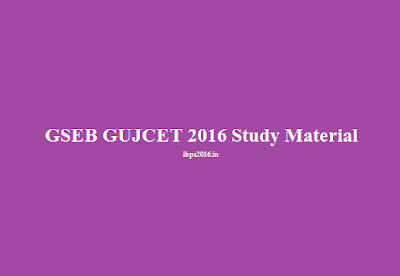 GSEB GUJCET 2016 Study Material
