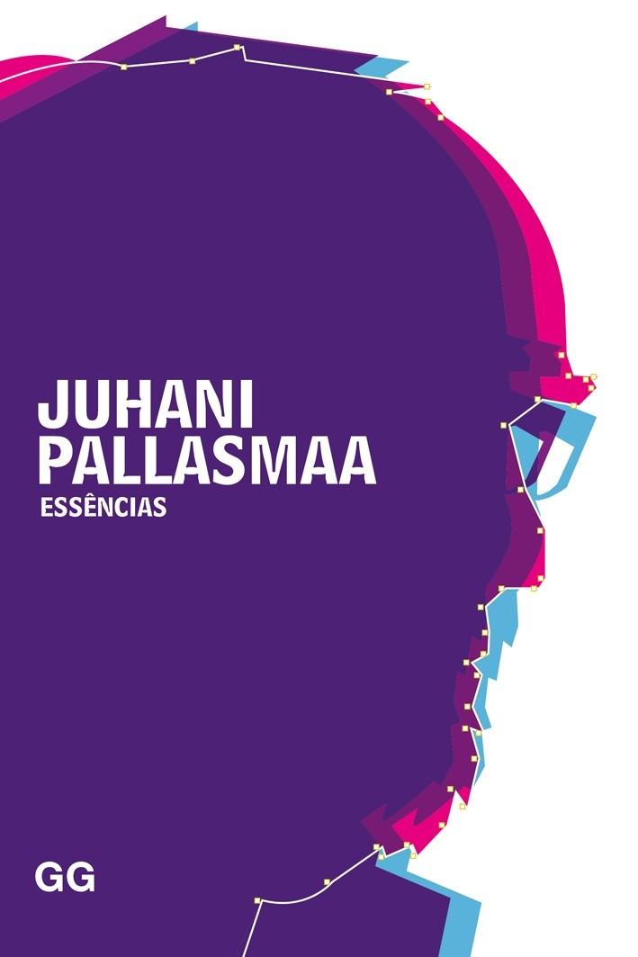 Essências - o olhar de Juhani Pallasmaa na Arquitetura