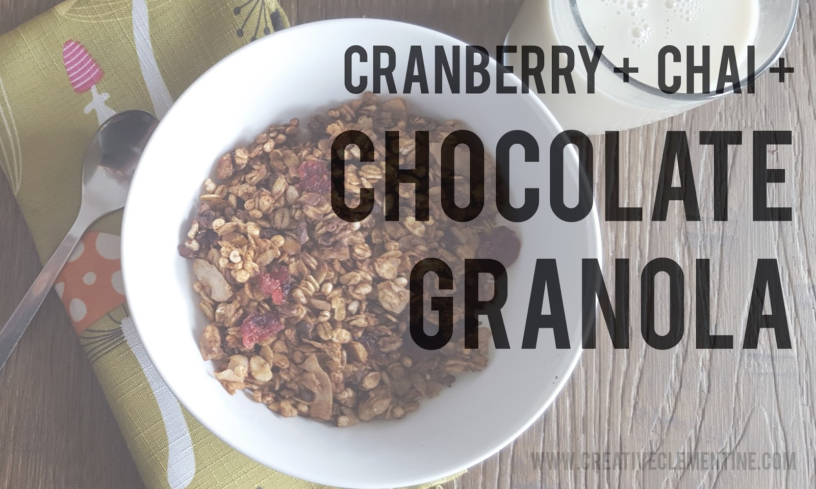 Chocolate Chai Granola with Cranberries on www.creativeclementine.com