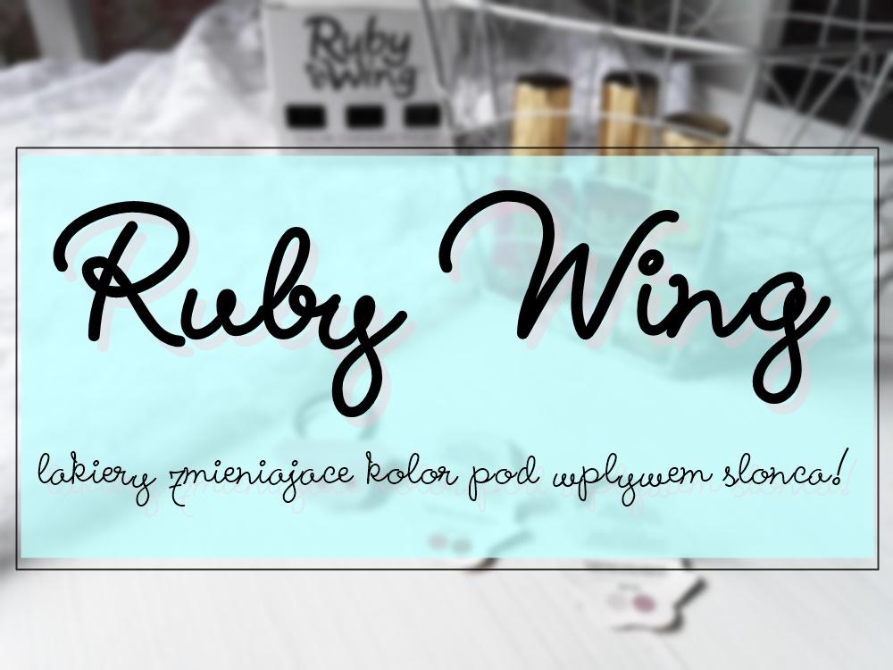 Ruby Wing, czyli lakiery do paznokci zmieniajace kolor pod wplywem promieni slonecznych