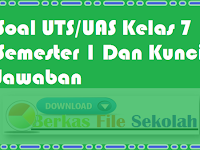 Soal UTS/UAS Kelas 7 Semester 1 Dan Kunci Jawaban