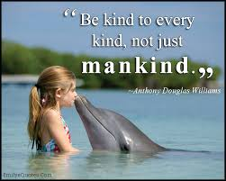 QUOTE OF THE DAY...KINDNESS!