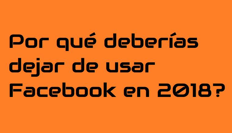 Porque deberias dejar de usar facebook