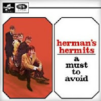 A Must to Avoid (Herman's Hermits)