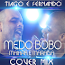 Lançamento: Maiara & Maraisa - Medo Bobo (cover by Tiago e Fernando)