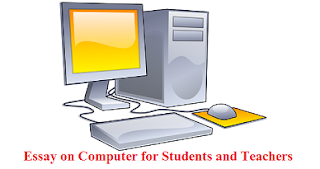 Essay on Computer for Students and Teachers