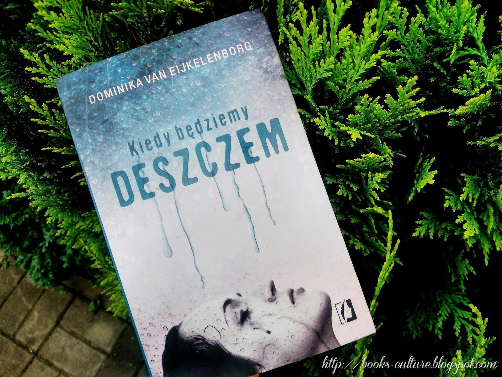 """""""Kiedy będziemy deszczem"""" - Dominika van Eijkelenborg"""