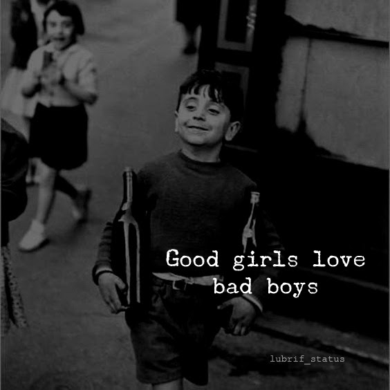 Good girls love bad boys...read best quotes and status about girls