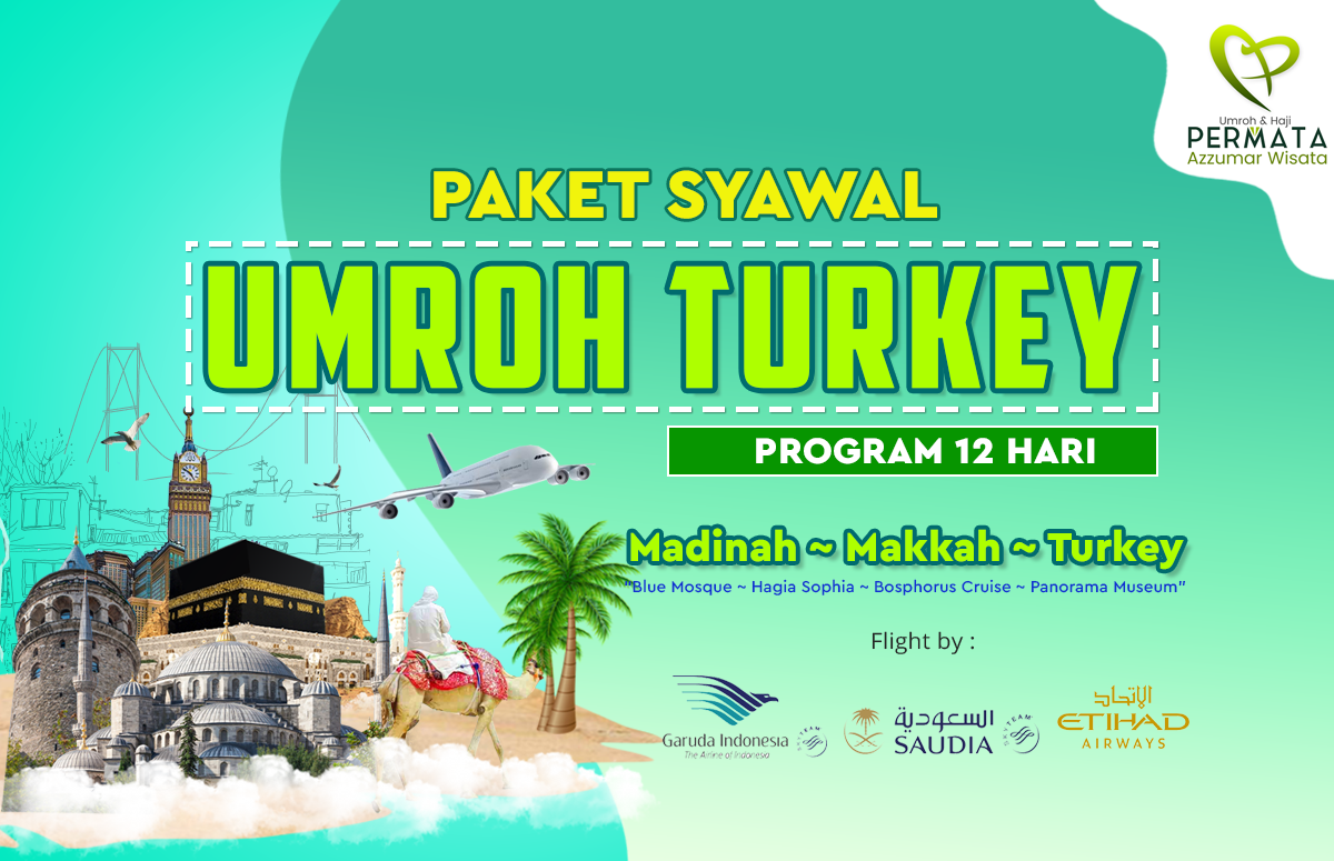 Promo Paket Umroh plus turki Biaya Murah Jadwal Bulan Syawal Lebaran