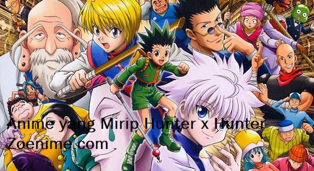 Rekomendasi 13 Anime Yang Seakan-Akan Hunter X Hunter