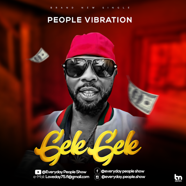 [Music] People Vibration – Gelegele