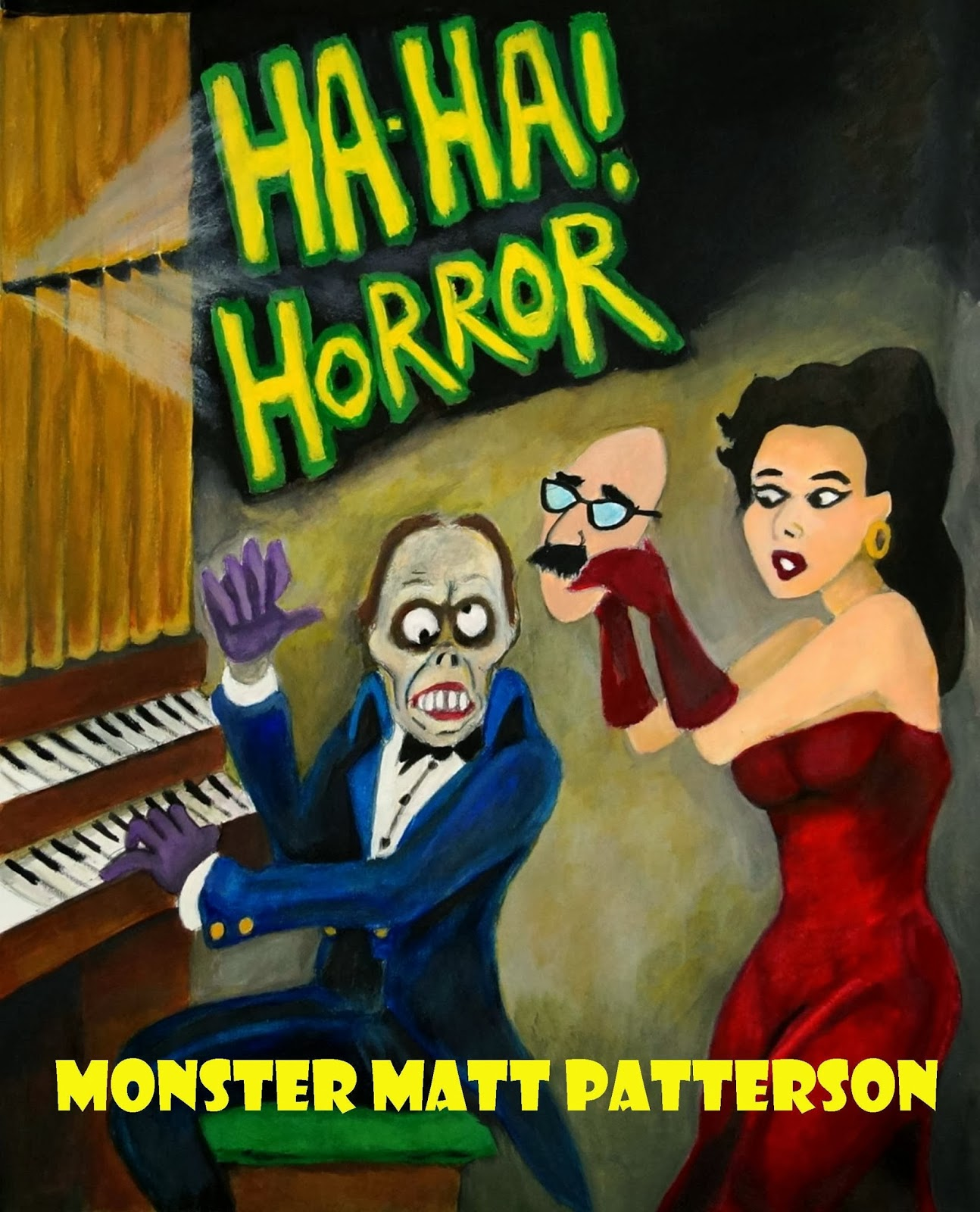 Horror by Monster Matt Patterson is the very first single author book from  Mystery and Horror, LLC. Those who are fans of Monster Matt know his jokes  are so ...