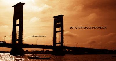 Kota Tertua di Indonesia