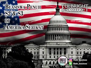 Fulbright Scholarship: Beasiswa Penuh S2 & S3 ke Amerika Serikat