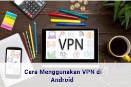 Membuka Website yang diblokir dengan VPN