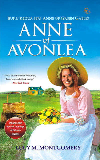 Seri Anne of Green Gables karya Lucy Maud Montogomery Anne of Avonlea - Buku 2 Seri Anne of Green Gables karya Lucy Maud Montgomery