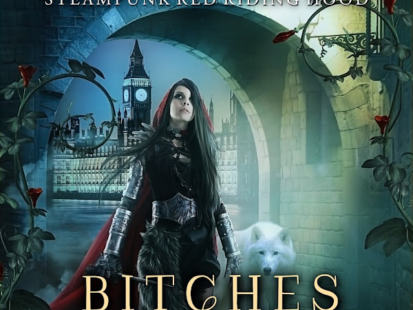Release Day! Bitches and Brawlers, Steampunk Red Riding Hood Book 4, Now Available!