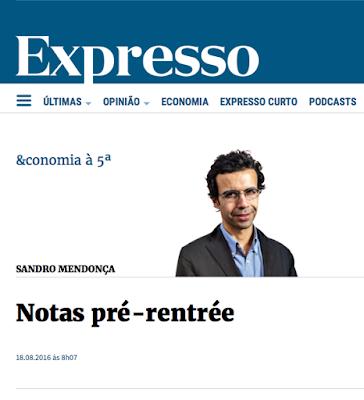 http://expresso.sapo.pt/blogues/bloguet_economia/blogue_econ_sandro_mendonca/2016-08-18-Notas-pre-rentree