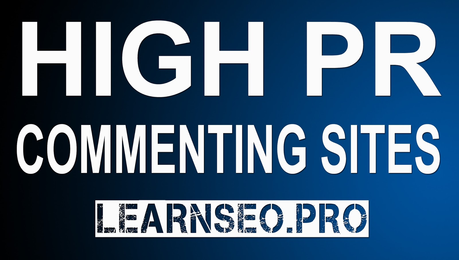Top High PR Dofollow Blog Commenting Site List | LearnSEO pro