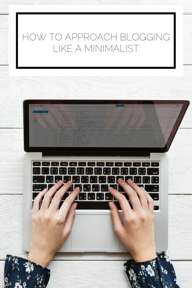 Click to read now or pin to save for later! Are you overwhelmed by the sheer amount of blogging advice out there? Here's the essentials you need to know to approach blogging like a minimalist