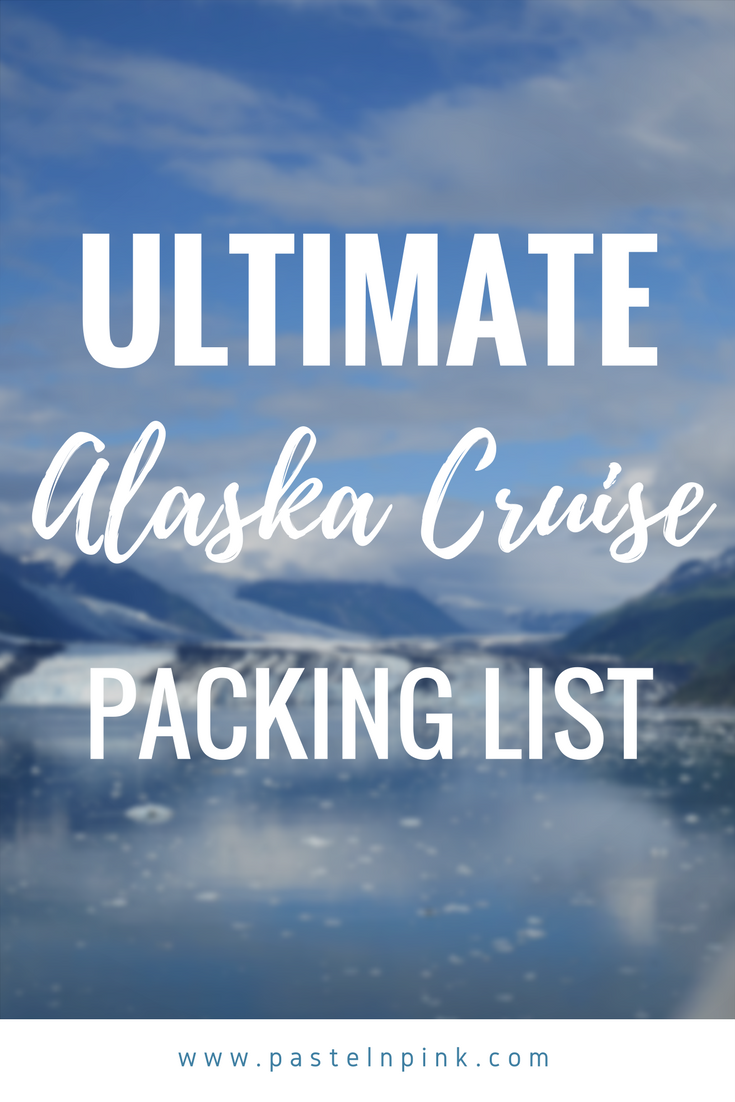 Ultimate_alsaka_cruise_packing_list