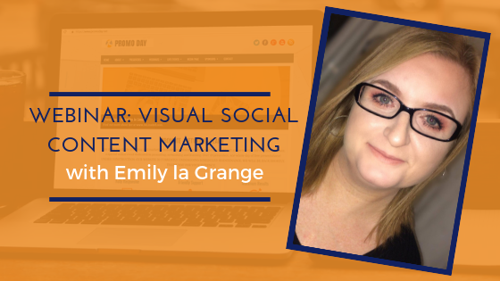 2019 Webinar: Visual Social Content Marketing with Emily La Grange